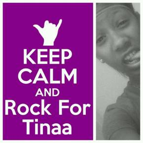 KEEP Calm and Rock For Tinaa